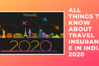 All Things To know About Travel Insurance in India 2020