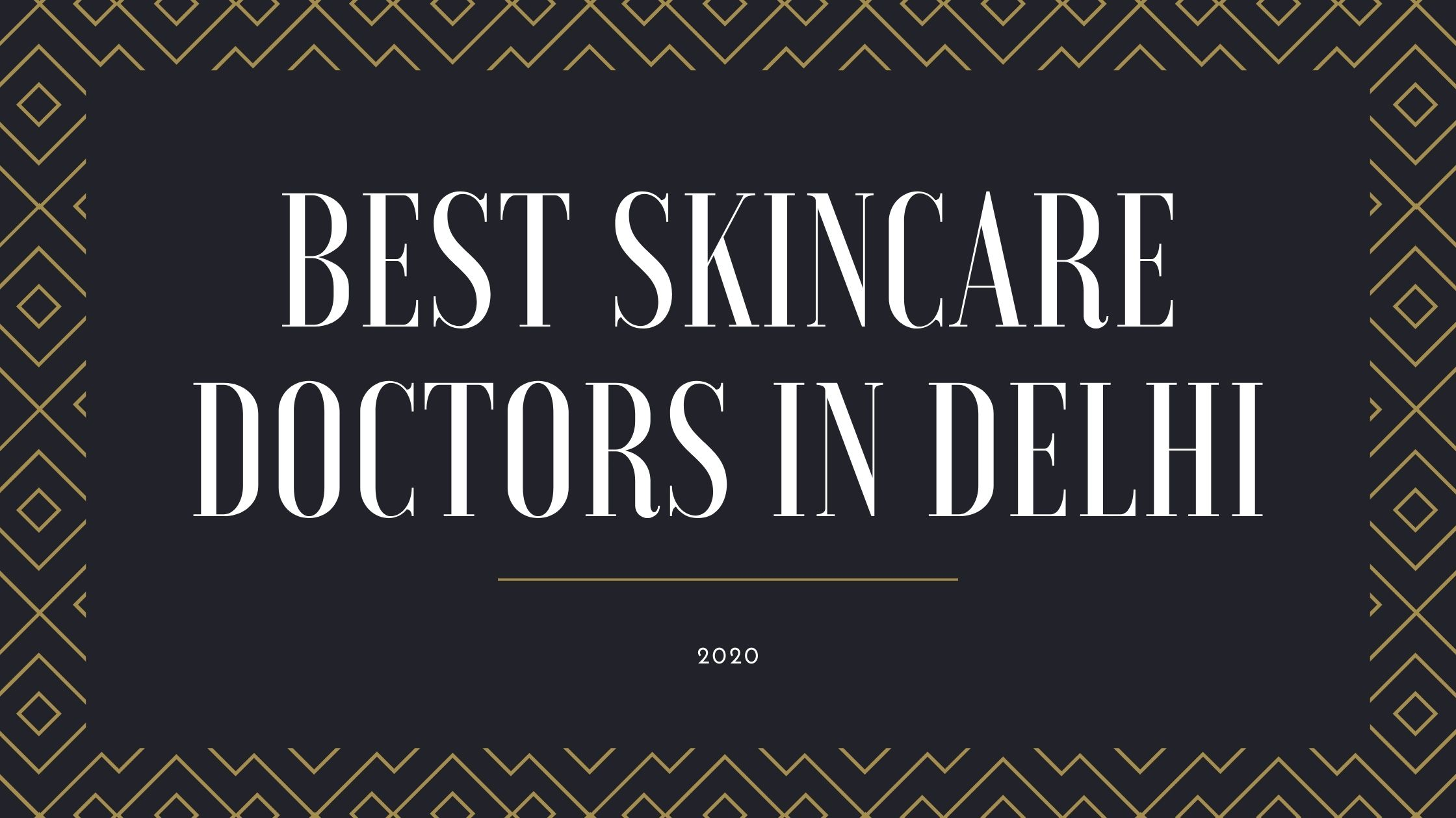Best Skincare Doctors in Delhi