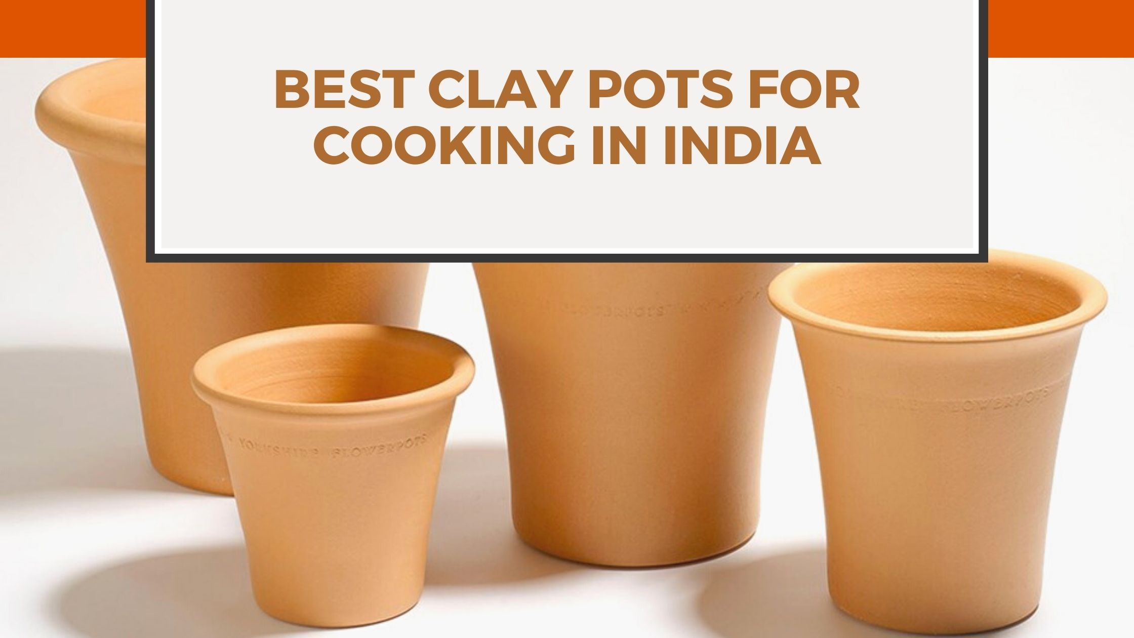 Best Clay Pots for Cooking in INDIA