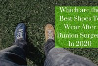 Which are the Best Shoes To Wear After Bunion Surgery In 2020